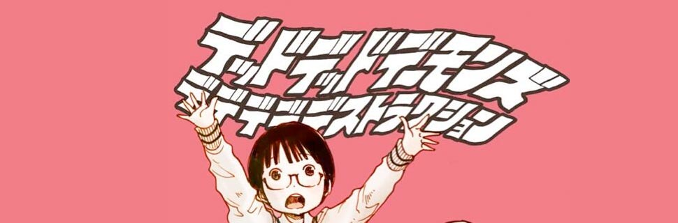 Manga Dead-Dead-Demons-Dededededestruction