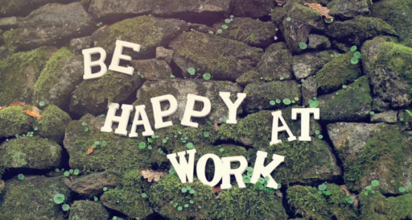 Be happy ay work